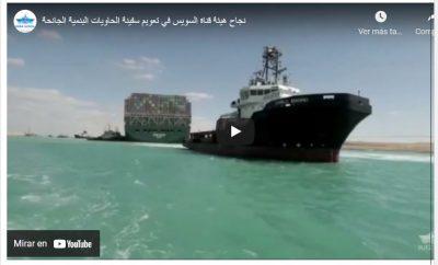 Video: Así fue desencallado el portacontenedores Ever Given en el Canal de Suez